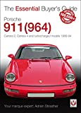 Porsche 911 (964): Carrera 2, Carrera 4 and Turbocharged Models 1989 to 1994 (The Essential Buyer's Guide)