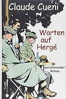Warten auf Hergé: parodierender Roman