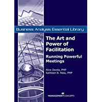 The Art and Power of Facilitation: Running Powerful Meetings…