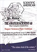 Scientific American: The Amateur Scientist : The Complete Collection
