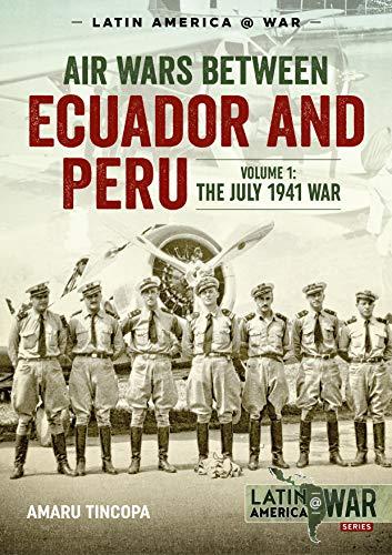 Air Wars Between Ecuador and Peru: The July 1941 War (Latin America@war)