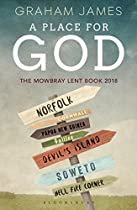 A Place for God: The Mowbray Lent Book 2018