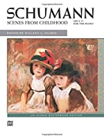 Scenes from Childhood: Opus 15 for the Piano (Alfred Masterwork Edition)
