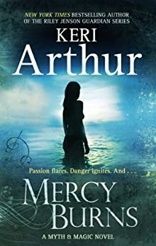 Mercy Burns: Number 2 in series (Myth and Magic) by [Arthur, Keri]