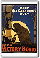 Keep All Canadian Busy Buy 1918 Victory Bonds Vintage Military War Fridge Magnet - ?????????