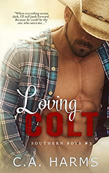 Loving Colt (Southern Boys Book 3) by [Harms, C.A.]