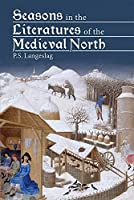 Seasons in the Literatures of the Medieval North by Paul S. Langeslag(2015-11-19)