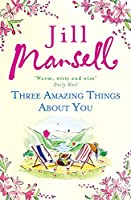Three Amazing Things About You: A touching novel about love, heartbreak and new beginnings