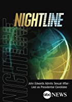 NIGHTLINE: John Edwards Admits Sexual Affair - Lied as Presidential Candidate: 8/8/08【DVD】 [並行輸入品]