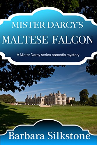 Download Mister Darcy's Maltese Falcon (Mister Darcy Series Comedic Mystery Book 8) (English Edition) B01HZNKR3Y