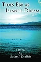Tides Ebb As Islands Dream