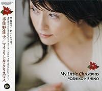 My Little Christmas by Yoshiko Kishino (2007-11-07)