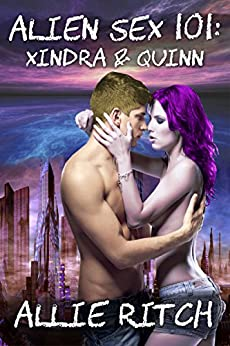 Alien Sex 101: Xindra and Quinn (Alien Sex Ed) by [Ritch, Allie]