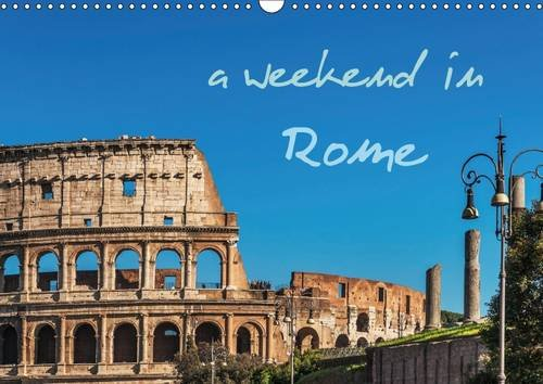 A Weekend in Rome/UK-Version 2017: A Walk Through the Old Town of the Italian Capital Rome (Calvendo Places)