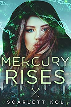 Mercury Rises by [Kol, Scarlett]