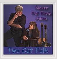 Never Far Fom Home