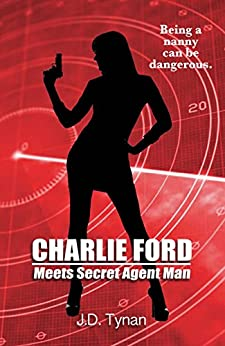 Charlie Ford Meets Secret Agent Man (Charlie Ford Thrillers Book 4) by [Tynan, J. D.]