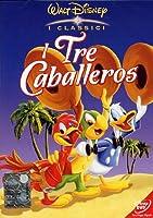 I Tre Caballeros [Italian Edition]