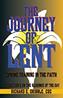 The Journey of Lent: Spring Training in the Faith : Daily Reflections