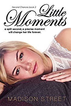Little Moments (Second Chances Book 2) by [Street, Madison]