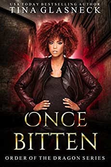 Once Bitten (Order of the Dragon Book 2) by [Glasneck, Tina]