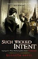 Such Wicked Intent (Victor Frankenstein)