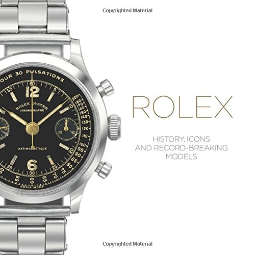 Rolex: History, Icons and Reco...