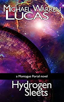 Hydrogen Sleets: a Montague Portal novel by [Lucas, Michael Warren]