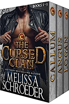 The Cursed Clan: Includes Callum, Angus, and Logan by [Schroeder, Melissa]