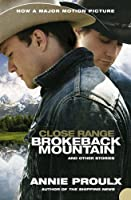 Close Range: Brokeback Mountain And Other Stories, Film Tie-In by Annie Proulx(1905-06-28)