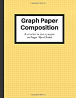 Graph Paper Composition Notebook: Large Grid Paper, 8.5 x 11 in, Quad Ruled, 100 Pages / 50 Sheets, Yellow Cover
