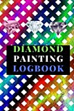 Diamond Painting Logbook: A Colorful Crystal Color Theme DMC Chart Gemstones Cute Efficient Inventory Log, Notebook, Tracker, Diary, Organizer and Prompt Guided Journal with Picture Photo Space to Keep Record of your DP Art Canvas Projects