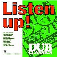 LISTEN UP! - DUB CLASSICS