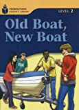 Old Boat, New Boat (Foundations Reading Library, Level 2)