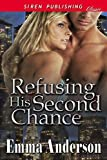 Refusing His Second Chance (Siren Publishing Classic) (English Edition)