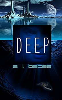 Deep by [Bates, A.L.]