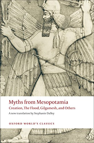 Download Myths from Mesopotamia: Creation, the Flood, Gilgamesh, and Others (Oxford World's Classics) 0199538360