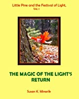 The Magic of the Light's Return (Little Pine and the Festival of Light)