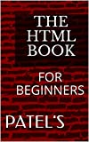 The HTML Book: FOR BEGINNERS (English Edition)