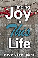 Finding Joy in This Life