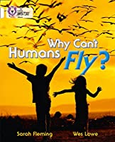 Why Can't Humans Fly? (Collins Big Cat)