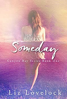 Someday (Canyon Bay Series Book 1) by [Lovelock, Liz]