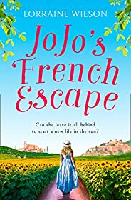 Jojo's French Escape: The perfect summer read full of romance, cute dogs and escapism! (A French Escape, Book