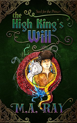 The High King's Will (Steel for the Prince Book 1) (English Edition)