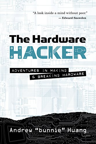 Download The Hardware Hacker: Adventures in Making and Breaking Hardware 159327758X
