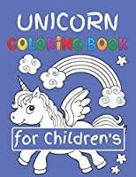"Unicorn Coloring Book for Children's: Featuring Various Unicorn Designs Filled with Stress Relieving Patterns - Lovely Coloring Book Designed Interior (8.5"" x 11"") (Coloring Books for Children's & Kids)"