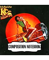 """Composition Notebook: KC and the Sunshine Band American Disco And Funk Band Best-Known Songs """"That's the Way I Like It"""", """"I'm Your Boogie Man"""". Soft Cover Paper 7.5 x 9.25 Inches, Composition Notebooks, One Subject 110 Pages"""
