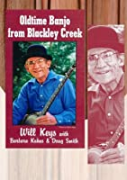 Old Time Banjo from Blackley Creek [DVD] [Import]