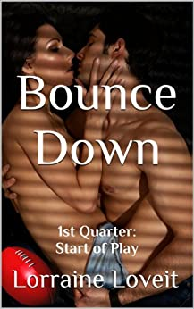 Bounce Down: First Quarter: Start of Play (Playing the Game Book 1) by [Loveit, Lorraine]