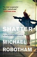 Shatter (Joseph O'Loughlin) by Michael Robotham(2012-01-26)